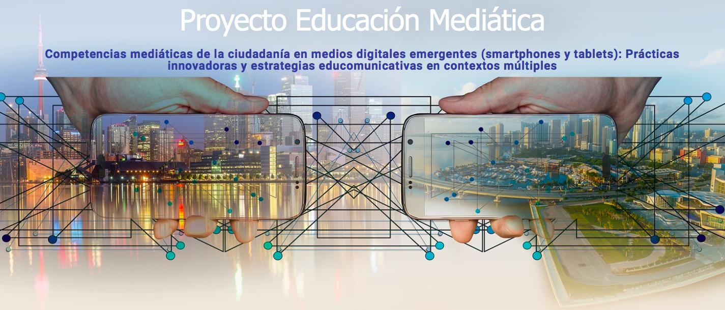 Competencias mediáticas de la ciudadanía en medios digitales emergentes (smartphones y tablets): Prácticas innovadoras y estrategias educomunicativas en contextos múltiples
