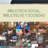 Biblioteca social, Bibliotecas y Sociedad